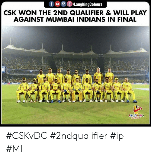 mumbai indians: f/LaughingColours  CSK WON THE 2ND QUALIFIER& WILL PLAY  AGAINST MUMBAI INDIANS IN FINAL  LAUGHING #CSKvDC #2ndqualifier #ipl #MI