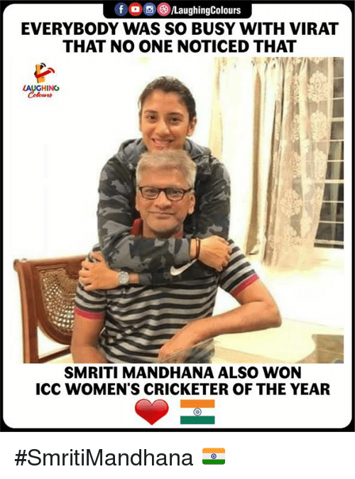 icc: f ()/LaughingColours  EVERYBODY WAS SO BUSY WITH VIRAT  THAT NO ONE NOTICED THAT  LAUGHING  SMRITI MANDHANA ALSO WON  ICC WOMEN'S CRICKETER OF THE YEAR #SmritiMandhana 🇮🇳