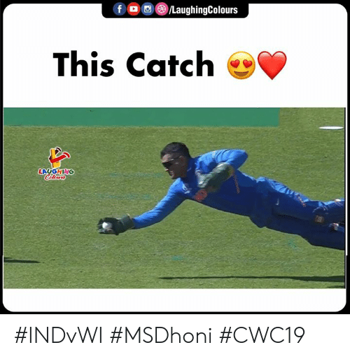 Indianpeoplefacebook, This, and Laughing: f  LaughingColours  This Catch  LAUGHING  Celours  12 #INDvWI #MSDhoni #CWC19