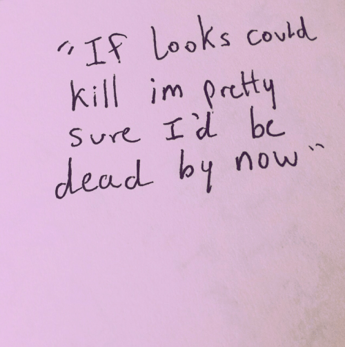 Sure, Dead, and  Kill: F Looks could  kill impot,Hy  Sure I d be  dead by nou