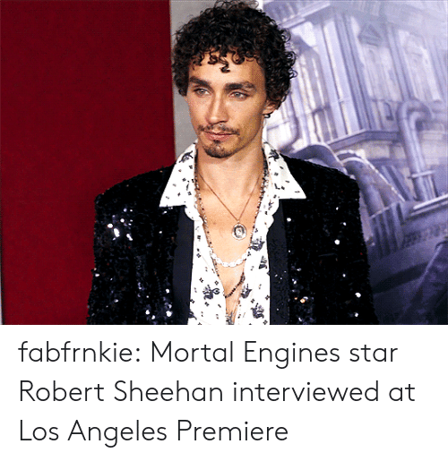 premiere: fabfrnkie:   Mortal Engines star Robert Sheehan interviewed at Los Angeles Premiere