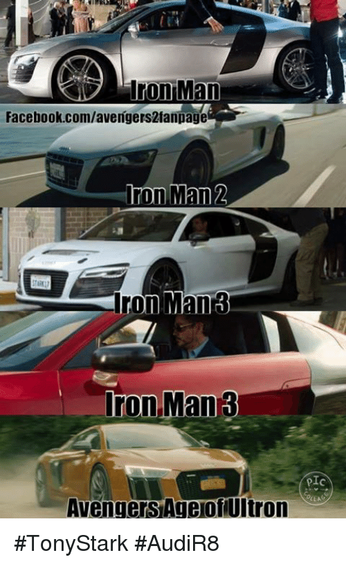 Avengers Age of Ultron, Iron Man, and Memes: Facebook.com/avengers2fanpagei  Iron Man 2  Man  Iron  13  Iron Man 3  Avengers Age of Ultron #TonyStark #AudiR8