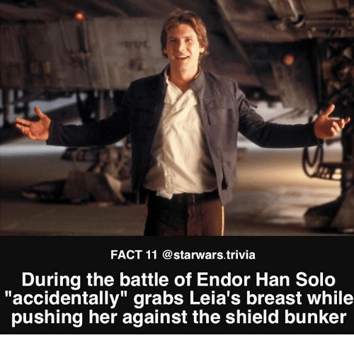 """The Shield: FACT 11 @starwars.trivia  During the battle of Endor Han Solo  """"accidentally"""" grabs Leia's breast while  pushing her against the shield bunker"""