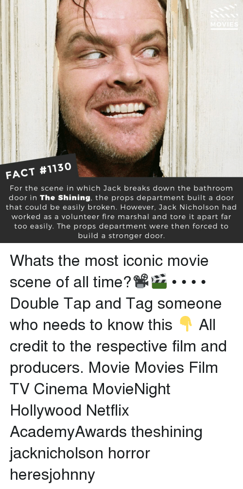 Jack Nicholson: FACT #1130  For the scene in which Jack breaks down the bathroom  door in The Shining, the props department built a door  that could be easily broken. However, Jack Nicholson had  worked as a volunteer fire marshal and tore it apart far  too easily. The props department were then forced to  build a stronger door. Whats the most iconic movie scene of all time?📽️🎬 • • • • Double Tap and Tag someone who needs to know this 👇 All credit to the respective film and producers. Movie Movies Film TV Cinema MovieNight Hollywood Netflix AcademyAwards theshining jacknicholson horror heresjohnny