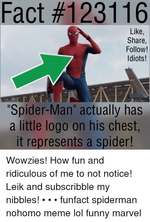 """Funny Marvel: Fact #123116  Like  Share,  Follow!  Idiots!  """"Spider-Man"""" actually has  a little logo on his chest,  It represents a spider! Wowzies! How fun and ridiculous of me to not notice! Leik and subscribble my nibbles! • • • funfact spiderman nohomo meme lol funny marvel"""
