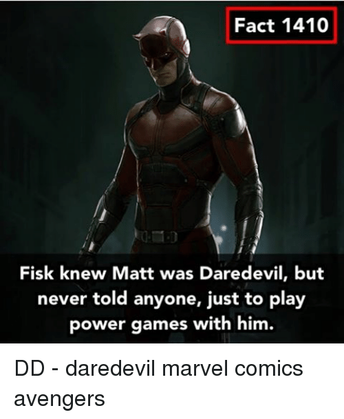 fisk: Fact 1410  Fisk knew Matt was Daredevil, but  never told anyone, just to play  power games with him. DD - daredevil marvel comics avengers