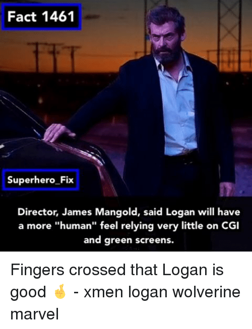 "green screen: Fact 1461  Superhero Fix  Director, James Mangold, said Logan will have  a more ""human"" feel relying very little on CGI  and green screens. Fingers crossed that Logan is good 🤞 - xmen logan wolverine marvel"