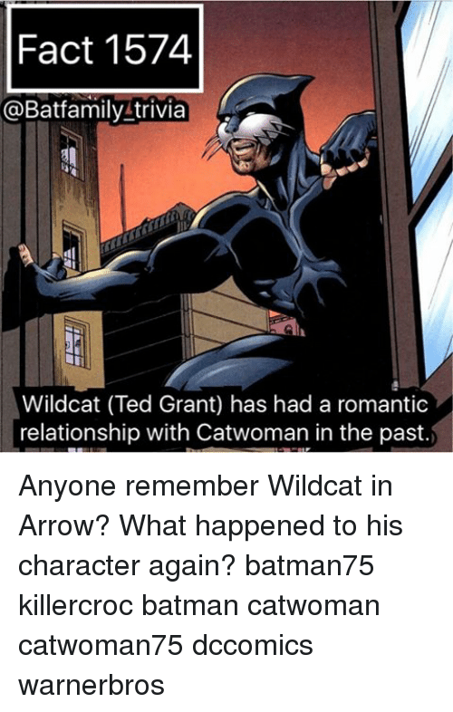 Batman, Family, and Memes: Fact 1574  @Bat family trivia  Wildcat (Ted Grant) has had a romantic  relationship with Catwoman in the past. Anyone remember Wildcat in Arrow? What happened to his character again? batman75 killercroc batman catwoman catwoman75 dccomics warnerbros