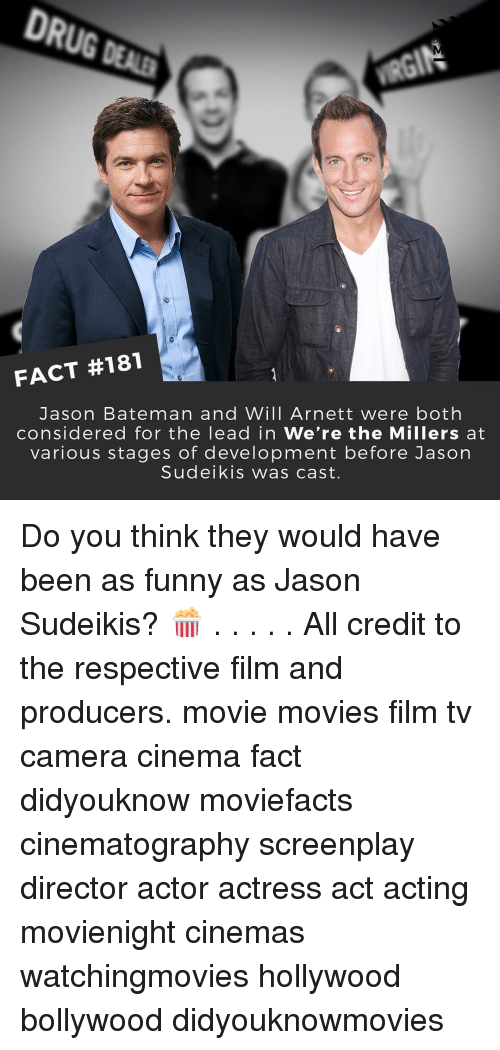 Producive: FACT #181  Jason Bateman and Will Arnett were both  considered for the lead in We're the Millers at  various stages of development before Jason  Sudeikis was cast. Do you think they would have been as funny as Jason Sudeikis? 🍿 . . . . . All credit to the respective film and producers. movie movies film tv camera cinema fact didyouknow moviefacts cinematography screenplay director actor actress act acting movienight cinemas watchingmovies hollywood bollywood didyouknowmovies
