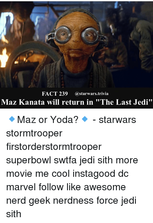"superbowls: FACT 239 @starwars.trivia  Maz Kanata will return in ""The Last Jedi"" 🔹Maz or Yoda?🔹 - starwars stormtrooper firstorderstormtrooper superbowl swtfa jedi sith more movie me cool instagood dc marvel follow like awesome nerd geek nerdness force jedi sith"