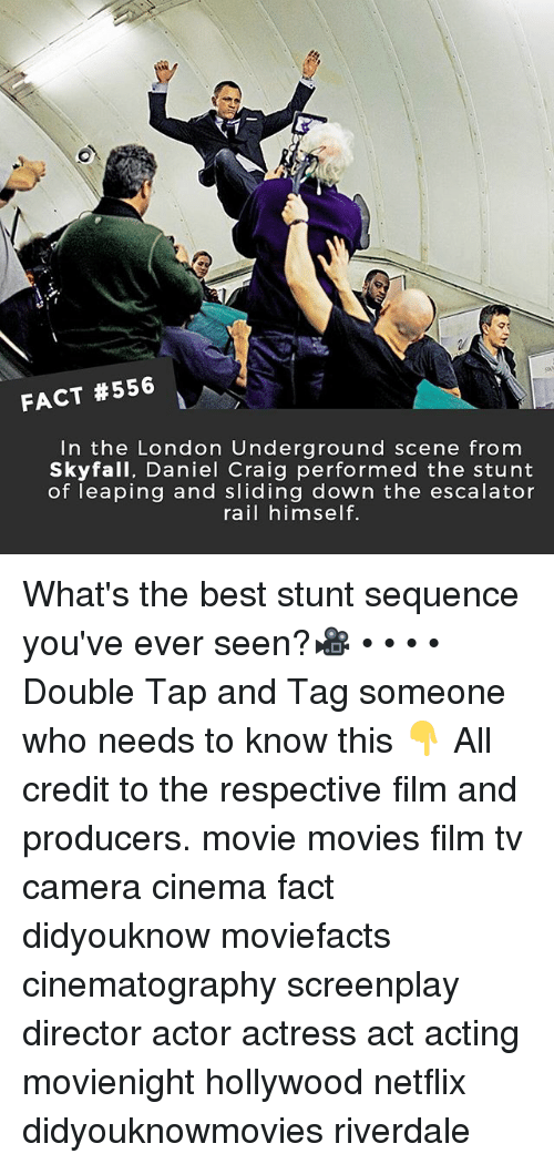 Escalator: FACT #556  In the London Underground scene from  Skyfall, Daniel Craig performed the stunt  of leaping and sliding down the escalator  rail himself. What's the best stunt sequence you've ever seen?🎥 • • • • Double Tap and Tag someone who needs to know this 👇 All credit to the respective film and producers. movie movies film tv camera cinema fact didyouknow moviefacts cinematography screenplay director actor actress act acting movienight hollywood netflix didyouknowmovies riverdale