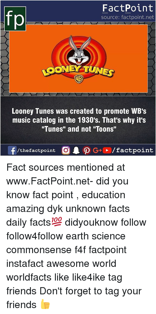 "earthing: FactPoint  source: factpoint.net  LOONEY TUNES  AD  Looney Tunes was created to promote WB's  music catalog in the 1930's. That's why it's  ""Tunes"" and not ""Toons""  f/thefactpoint  G+/factpoint Fact sources mentioned at www.FactPoint.net- did you know fact point , education amazing dyk unknown facts daily facts💯 didyouknow follow follow4follow earth science commonsense f4f factpoint instafact awesome world worldfacts like like4ike tag friends Don't forget to tag your friends 👍"