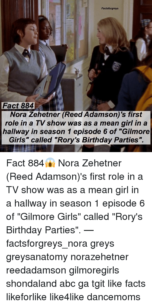 """mean girl: Factsforgreys  Fact 884  Nora Zehetner (Reed Adamson)'s first  role in a TV show was as a mean girl in a  hallway in season 1 episode 6 of """"Gilmore  Girls"""" called """"Rory's Birthday Parties"""". Fact 884😱 Nora Zehetner (Reed Adamson)'s first role in a TV show was as a mean girl in a hallway in season 1 episode 6 of """"Gilmore Girls"""" called """"Rory's Birthday Parties"""". — factsforgreys_nora greys greysanatomy norazehetner reedadamson gilmoregirls shondaland abc ga tgit like facts likeforlike like4like dancemoms"""