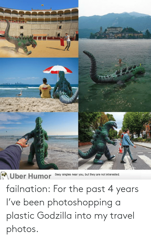 Travel: failnation:  For the past 4 years I've been photoshopping a plastic Godzilla into my travel photos.