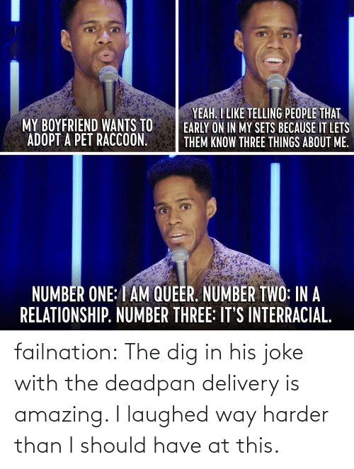 Laughed: failnation:  The dig in his joke with the deadpan delivery is amazing. I laughed way harder than I should have at this.