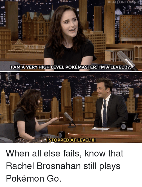 Pokemon, Target, and youtube.com:  #FALCONTONfGHt  AMA VERY HIGH LEVEL POKEMASTER. IMA LEVEL 37.  STOPPED AT LEVEL 8 When all else fails, know that Rachel Brosnahan still plays Pokémon Go.