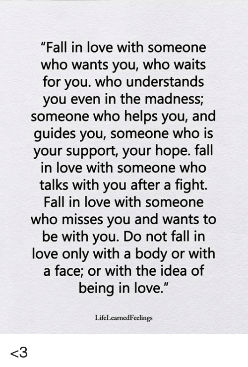 Fall In Love With Someone Who Wants You Who Waits For You Who