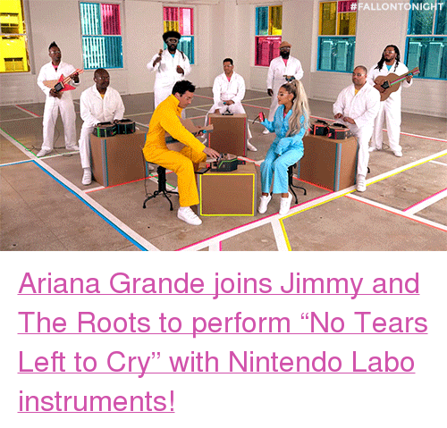 """Ariana Grande, Nintendo, and Target: FALLONTONIGHT <p><a href=""""https://www.youtube.com/watch?v=m6lY1GXTu5M"""" target=""""_blank"""">Ariana Grande joins Jimmy and The Roots to perform &ldquo;No Tears Left to Cry&rdquo; with Nintendo Labo instruments!</a><br/></p>"""