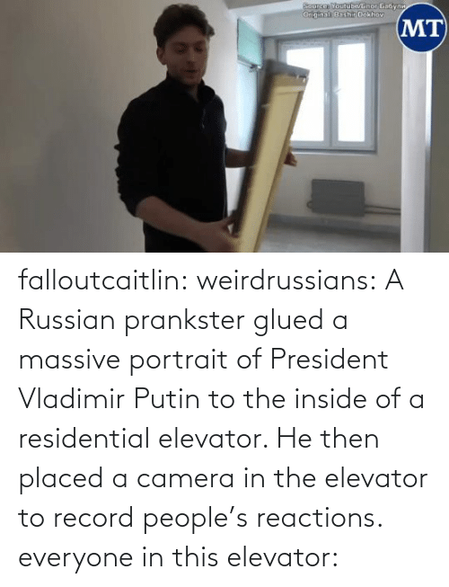 reactions: falloutcaitlin: weirdrussians: A Russian prankster glued a massive portrait of President Vladimir Putin to the inside of a residential elevator. He then placed a camera in the elevator to record people's reactions. everyone in this elevator: