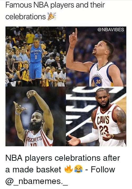 Cavs, Memes, and Nba: Famous NBA players and their  celebrations  @NBAVIBES  CITY  30  CAVS  23  ETS NBA players celebrations after a made basket 🔥😂 - Follow @_nbamemes._