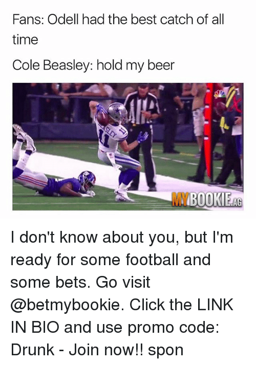 Beasley: Fans: Odell had the best catch of all  time  Cole Beasley: hold my beer  MY  BOOKIEAG I don't know about you, but I'm ready for some football and some bets. Go visit @betmybookie. Click the LINK IN BIO and use promo code: Drunk - Join now!! spon