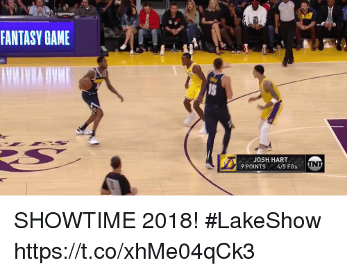 Memes, Showtime, and 🤖: FANTASY GAMEI  JOSH HART  29 POINTS4/5 FGs SHOWTIME 2018! #LakeShow  https://t.co/xhMe04qCk3