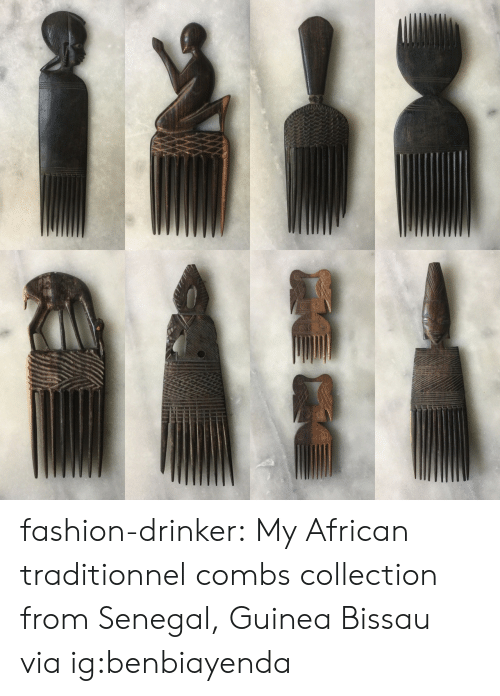 Fashion, Tumblr, and Blog: fashion-drinker:  My African traditionnel combs collection from Senegal, Guinea Bissau via ig:benbiayenda