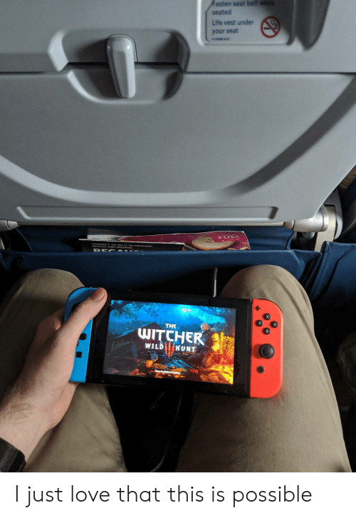 the witcher wild hunt: Fasten seat belt whe  seated  Life vest under  your seat  n-os42  NAY A O wSE ESSAGE  THE  WITCHER  WILD HUNT I just love that this is possible
