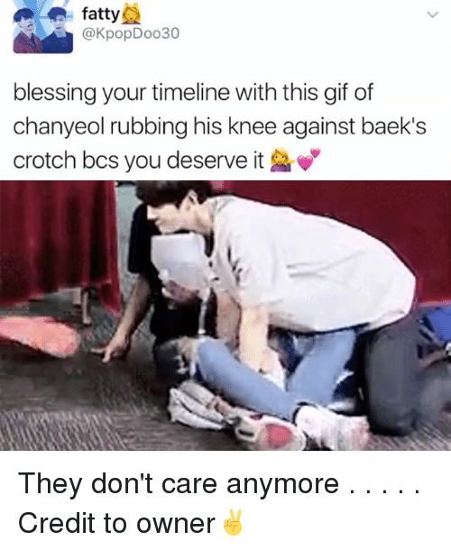 Gif, Memes, and Gifs: fatty  @KpopDoo30  blessing your timeline with this gif of  chanyeol rubbing his knee against baek's  crotch boss you deserve it They don't care anymore . . . . . Credit to owner✌