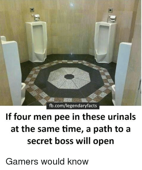 Urin: fb.com/legendaryfacts  If four men pee in these urinals  at the same time, a path to a  secret boss will open Gamers would know