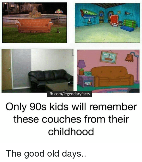 Only 90S Kid: fb.com/legendaryfacts  Only 90s kids will remember  these couches from their  childhood The good old days..