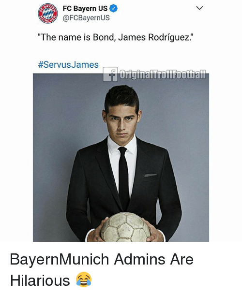 "Jamesness: FC Bayern Us  AFC Bayern US  @FCBayernUS  The name is Bond, James Rodriguez  The name is Bond, James Rodríguez""  BayernMunich Admins Are Hilarious 😂"