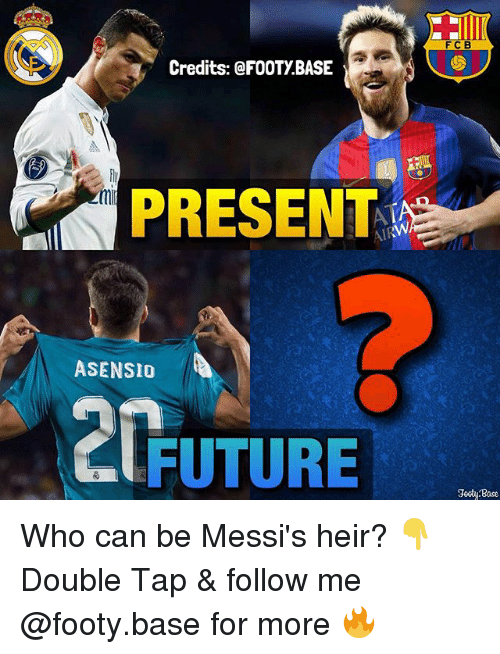 odie: FCB  Credits: @FOOTY BASE  PRESENT  ASENSIO  FUTURE  odi Base Who can be Messi's heir? 👇 Double Tap & follow me @footy.base for more 🔥