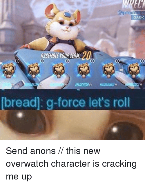 lets roll: FCR  Ogameua  CLASSIC  ASSEMBLE YOURTEAM  1  0  1  1  TERSTAL  TECTO  bread: g-force let's roll Send anons //  this new overwatch character is cracking me up