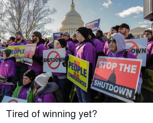 Politics, Winning, and Tired: FEDER  STOP THE  EOPLE  STOP THE  SHUTDOWN