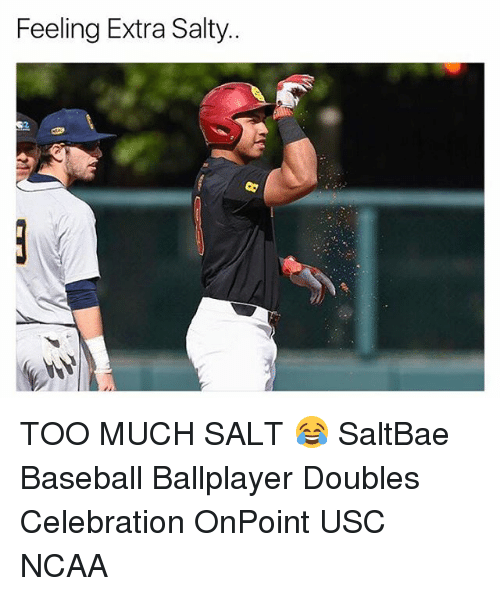 Baseballisms: Feeling Extra Salty.. TOO MUCH SALT 😂 SaltBae Baseball Ballplayer Doubles Celebration OnPoint USC NCAA