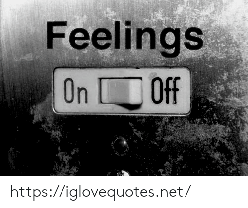 On Off: Feelings  On Off https://iglovequotes.net/