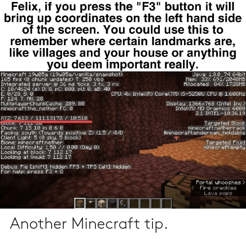 Felix If You Press The F3 Button It Will Bring Up