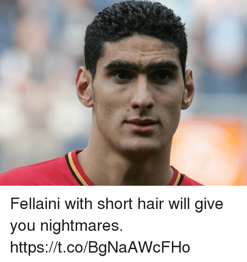 Soccer, Hair, and Will: Fellaini with short hair will give you nightmares. https://t.co/BgNaAWcFHo