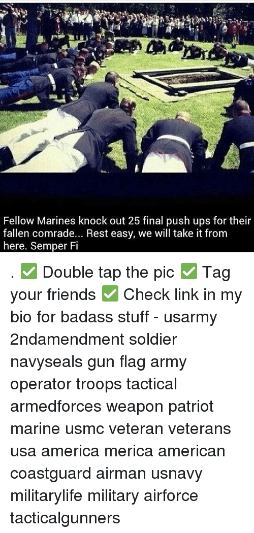 Flagging: Fellow Marines knock out 25 final push ups for their  fallen comrade... Rest easy, we will take it from  here, Semper Fi . ✅ Double tap the pic ✅ Tag your friends ✅ Check link in my bio for badass stuff - usarmy 2ndamendment soldier navyseals gun flag army operator troops tactical armedforces weapon patriot marine usmc veteran veterans usa america merica american coastguard airman usnavy militarylife military airforce tacticalgunners