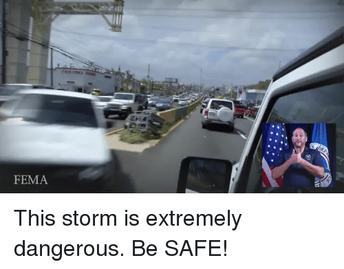 Fema, Storm, and Safe: FEMA This storm is extremely dangerous. Be SAFE!