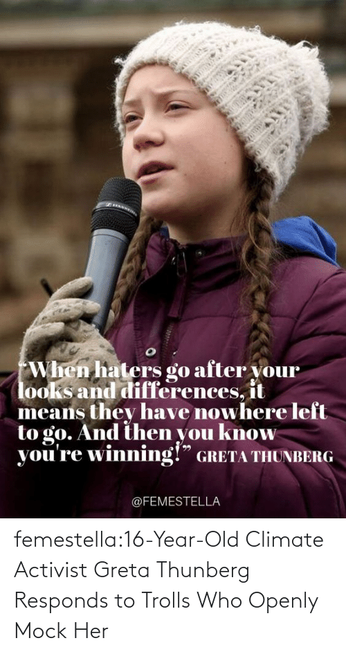 Takes: femestella:16-Year-Old Climate Activist Greta Thunberg Responds to Trolls Who Openly Mock Her