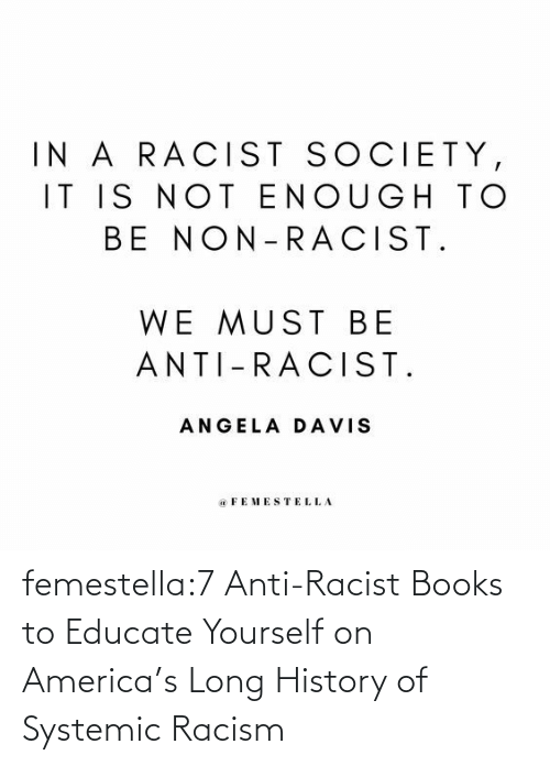Long: femestella:7 Anti-Racist Books to Educate Yourself on America's Long History of Systemic Racism