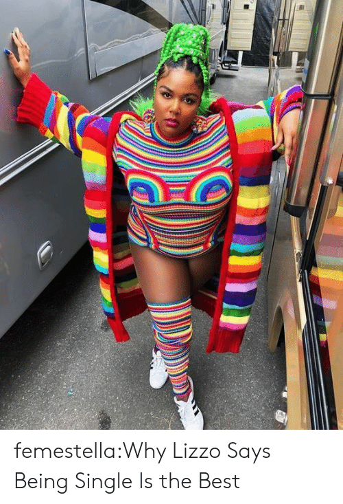Being Single: femestella:Why Lizzo Says Being Single Is the Best