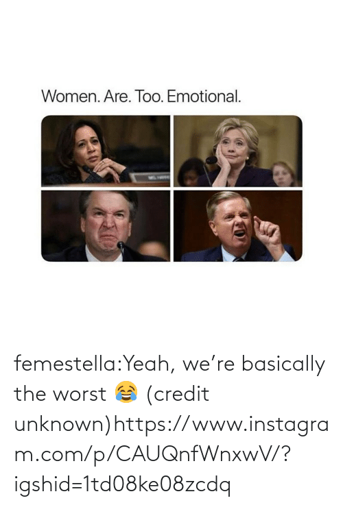 The Worst: femestella:Yeah, we're basically the worst 😂 (credit unknown)https://www.instagram.com/p/CAUQnfWnxwV/?igshid=1td08ke08zcdq