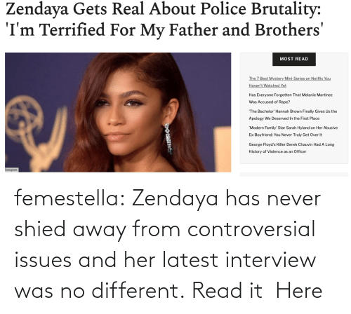 Police: femestella: Zendaya has never shied away from controversial issues and her latest interview was no different. Read it  Here