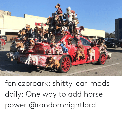 mods: feniczoroark:  shitty-car-mods-daily:  One way to add horse power   @randomnightlord