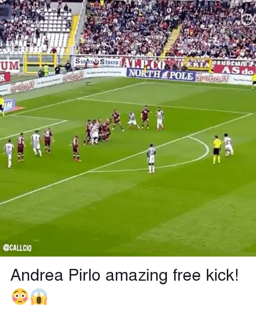 Memes, Andrea Pirlo, and Andrea: [FERIA@auDEMnn  AS do  NORTHAPOLE 00 N  R  f  @CALLCIO Andrea Pirlo amazing free kick! 😳😱