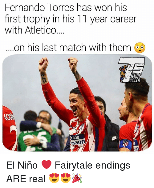 Fernando Torres: Fernando Torres has won his  first trophy in his 11 year career  with Atletico  on his last match with them  rade  us500 El Niño ❤️ Fairytale endings ARE real 😍😍🎉