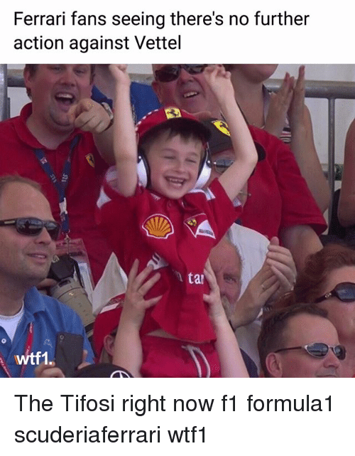 tifosi: Ferrari fans seeing there's no further  action against Vettel  ar  wtf1. The Tifosi right now f1 formula1 scuderiaferrari wtf1